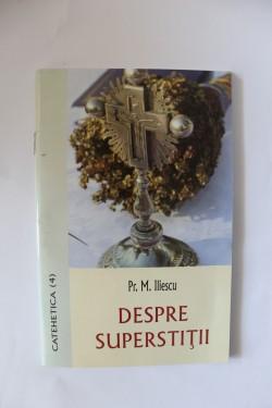 Pr. M. Iliescu - Despre superstitii