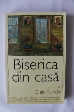 Pr. Prof. Gleb Kaleda - Biserica din casa