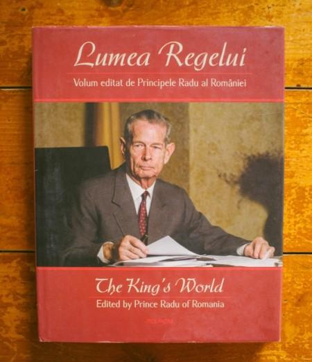 Principele Radu al Romaniei - Lumea Regelui / The King`s world (editie bilingva romano-engleza, hardcover)