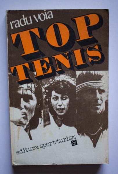 "Radu Voia - Top-Tenis (30 mari campioni ai ""sportului alb"")"