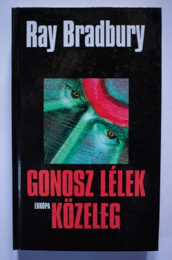 Ray Bradbury - Gonosz lelek kozeleg (editie hardcover)