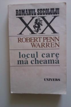 Robert Penn Warren - Locul care ma cheama