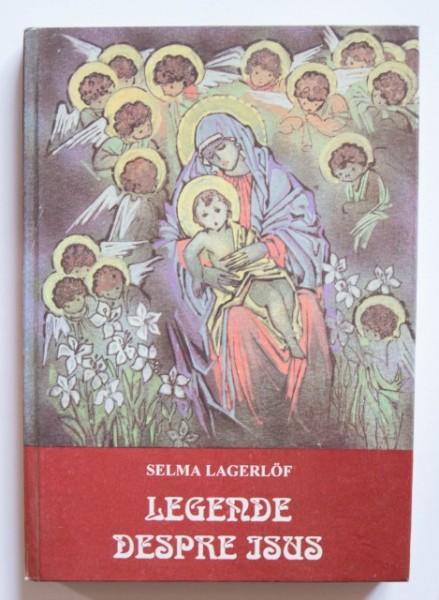 Selma Lagerlof - Legende despre Isus (editie hardcover)