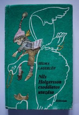 Selma Lagerlof - Nils Holgersson csodalatos utazasa (editie hardcover, in limba maghiara)