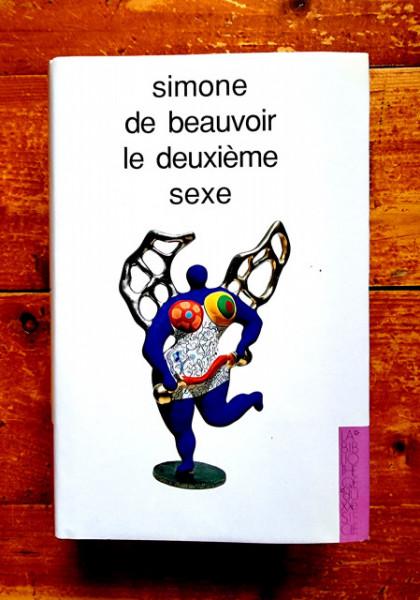 Simone de Beauvoir - Le deuxieme sexe (Les faits et les mythes. L`experience vecue) (editie hardcover)