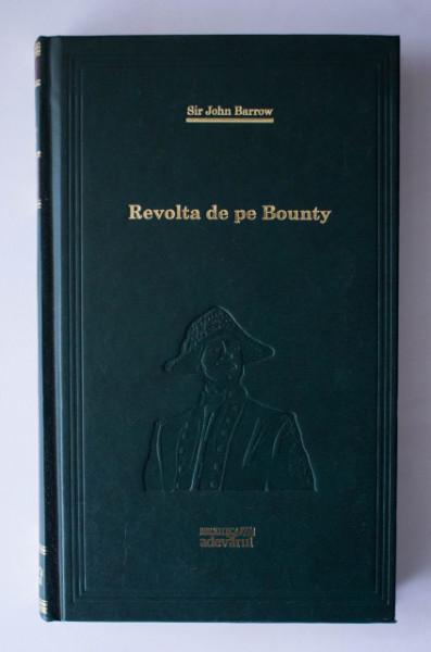 Sir John Barrow - Revolta de pe Bounty (editie hardcover)