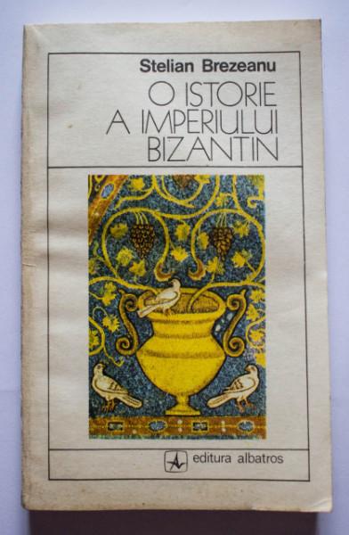 Stelian Brezeanu - O istorie a imperiului Bizantin