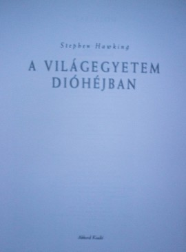 Stephen Hawking - A Vilagegyetem diohejban (editie hardcover)