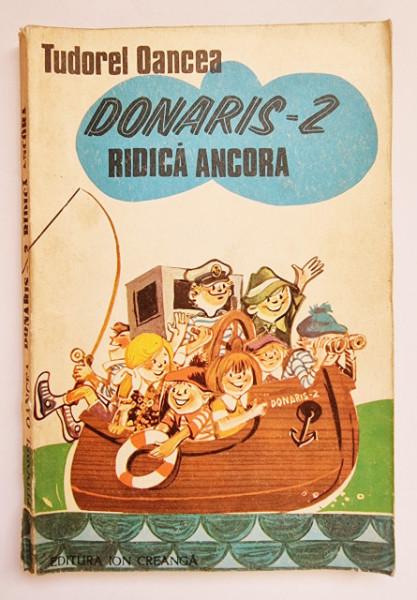 Tudorel Oancea - Donaris-2 ridica ancora