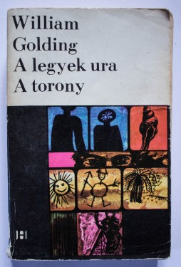 William Golding - A legyek ura. A torony (editie in limba maghiara)
