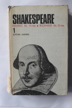 William Shakespeare - Opere 1 (Henric al VI-lea, Richard al III-lea) (editie hardcover)
