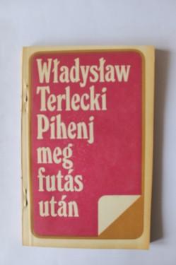 Wladyslaw Terlecki - Pihenj meg futas utan