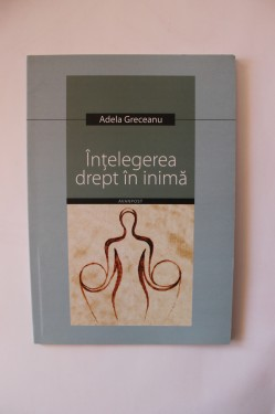 Adela Greceanu - Intelegerea drept in inima
