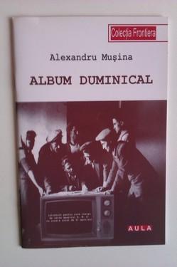 Alexandru Musina - Album duminical (cu autograf)