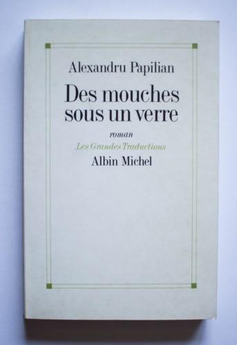 Alexandru Papilian - Des mouches sous un verre