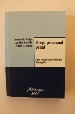 Anastasiu Crisu, Andrei Zarafiu, Aurel Ciobanu - Drept procesual penal