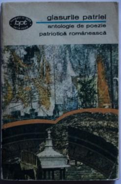Antologie - Glasurile patriei. Antologie de poezie patriotica romaneasca