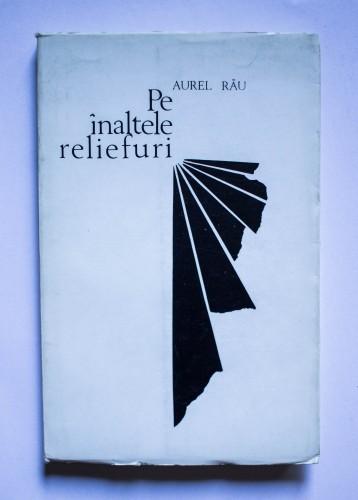 Aurel Rau - Pe inaltele reliefuri