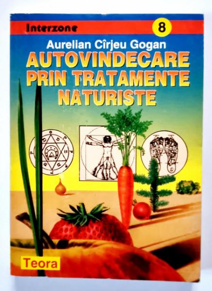 Aurelian Cirjeu Gogan - Autovindecare prin tratamente naturiste