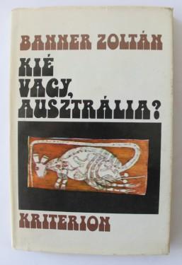 Banner Zoltan - Kie vagy, Ausztralia? (editie hardcover)