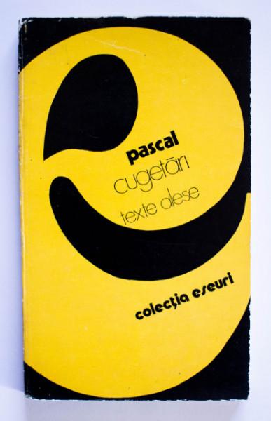 Blaise Pascal - Cugetari. Texte alese