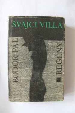 Bodor Pal - Svajci villa (editie hardcover)