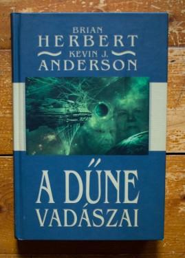 Brian Herbert, Kevin J. Anderson - A Dune. Vadaszai (editie hardcover)
