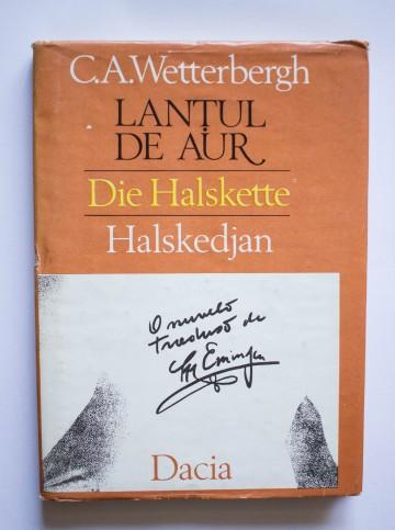C. A. Wetterbergh - Lantul de aur / Die Halskette / Halskedjan (editie trilingva, bibliofila, hardcover)