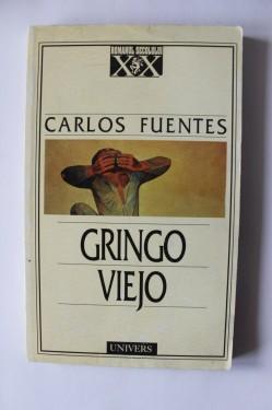 Carlos Fuentes - Gringo. Viejo