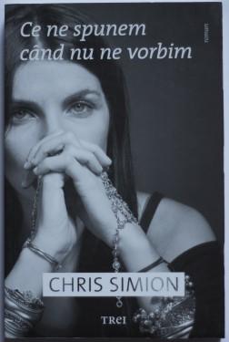 Chris Simion - Ce ne spunem cand nu ne vorbim