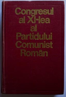 Colectiv autori - Congresul al XI-lea al Partidului Comunist Roman (25-28 noiembrie 1974) (editie hardcover)
