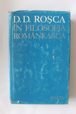 Colectiv autori - D.D. Rosca in filosofia romaneasca. Studii (editie hardcover)
