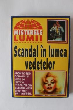 Colectiv autori - Scandal in lumea vedetelor. Unde incepe adevarul si unde se termina minciuna