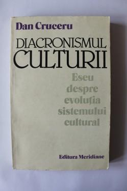 Dan Cruceru - Diacronismul culturii