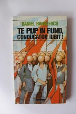 Daniel Banulescu - Te pup in fund, conducator iubit!