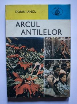 Dorin Iancu - Arcul Antilelor