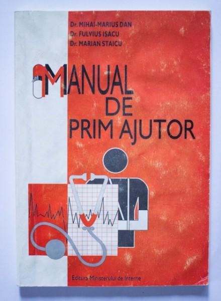 Dr. Mihai-Marius Dan, Dr. Fulvius Isacu, Dr. Marian Staicu - Manual de prim ajutor
