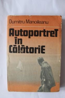 Dumitru Manoileanu - Autoportret in calatorie