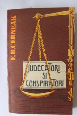 E.B. Cerneak - Judecatori si conspiratori