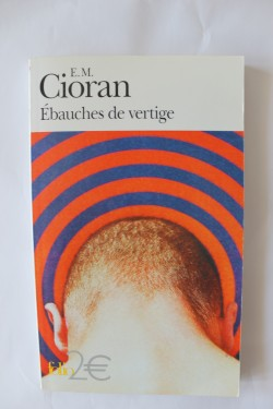 E.M. Cioran - Ebauches de vertige