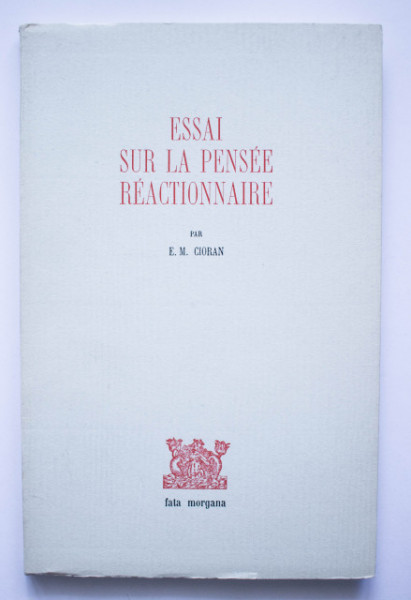 E. M. Cioran - Essai sur la pensee reactionnaire. A propos de Joseph de Maistre