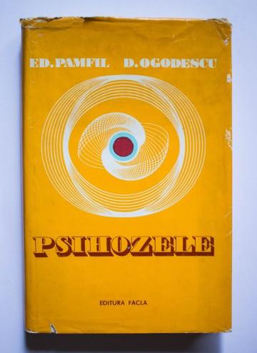 Ed. Pamfil, D. Ogodescu - Psihozele (editie hardcover)
