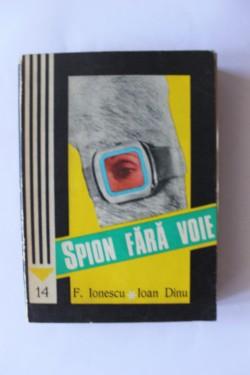 F. Ionescu, Ioan Dinu - Spion fara voie