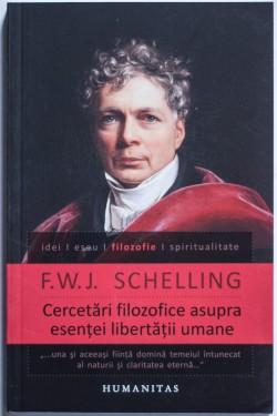 F. W. J. Schelling - Cercetari filozofice asupra esentei libertatii umane