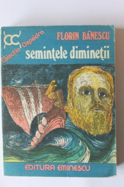 Florin Banescu - Semintele diminetii