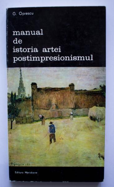 G. Oprescu - Manual de istoria artei. Postimpresionismul