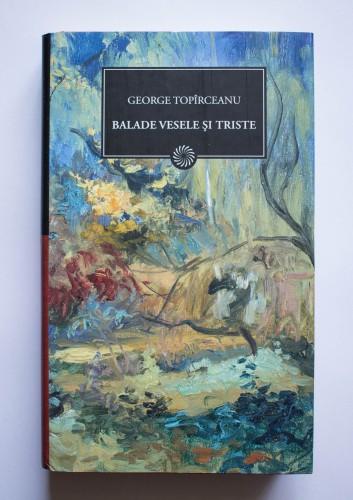 George Topirceanu - Balade vesele si triste (editie hardcover)