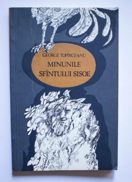 George Topirceanu - Minunile Sfantului Sisoe