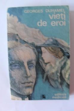 Georges Duhamel - Vieti de eroi