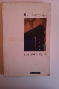 H.-R. Patapievici - Zbor in bataia sagetii